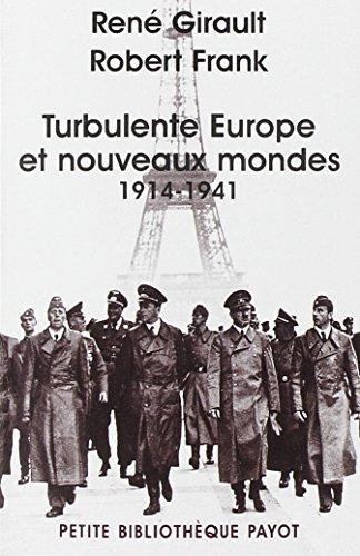 HISTOIRE DES RELATIONS INTERNATIONALES CONTEMPORAINES T.02 : TURBULENTE EUROPE ET NOUVEAUX 1914-...