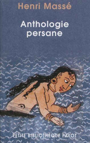 9782228899239: Anthologie persane : XIe-XIXe siècles