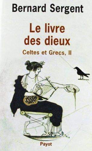 """""""celtes et grecs t.2 ; le livre des dieux"""": Sergent Bernard"""