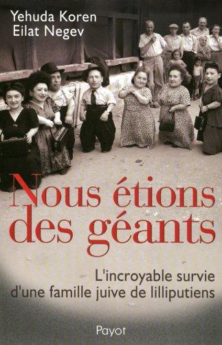 9782228899338: Nous étions des géants : L'incroyable survie d'une famille juive de lilliputiens