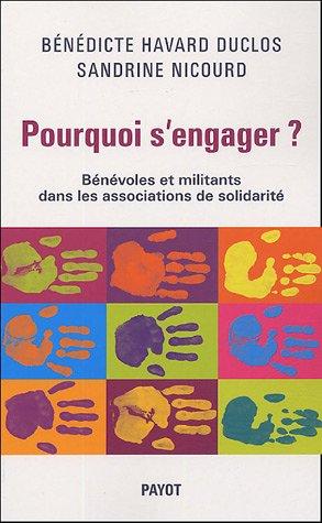 9782228899567: Pourquoi s'engager ? Bénévoles et militants dans les associations de solidarité