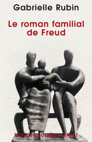 ROMAN FAMILIAL DE FREUD -LE-: RUBIN GABRIELLE