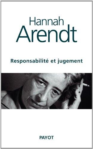 Responsabilité et jugement: Hannah Arendt