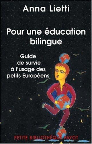 Pour une éducation bilingue : Guide de: Anna Lietti