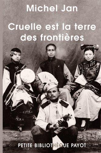 cruelle est la terre des frontières (9782228901215) by Michel Jan