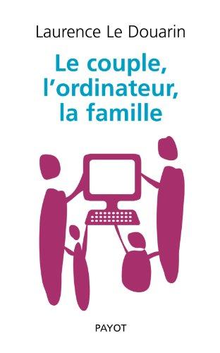 9782228901895: Le couple, l'ordinateur, la famille