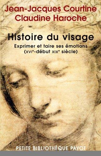 9782228902144: Histoire du visage : Exprimer et taire ses �motions (du XVIe si�cle au d�but du XIXe si�cle)