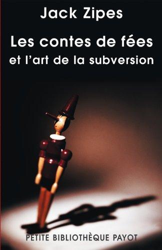 Les contes de fées et l'art de la subversion: Etude de la civilisation des moeurs à travers un genre classique (French Edition) (2228902152) by [???]