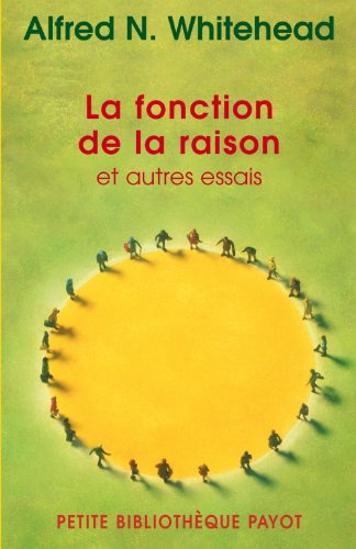 La fonction de la raison (French Edition) (2228902292) by Alfred N. Whitehead