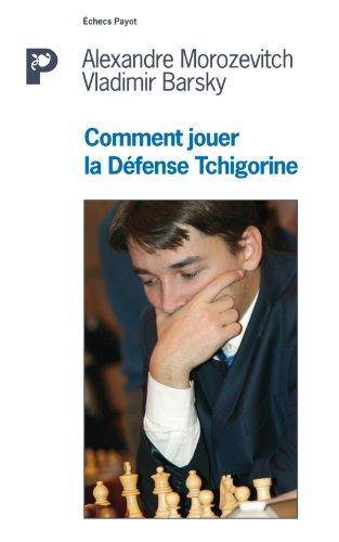 Comment déjouer la défense Tchigorine (French Edition): Alexandre ...