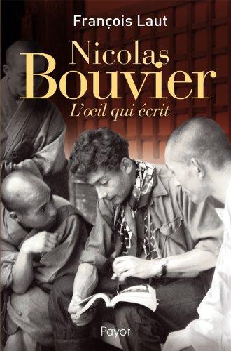 """""""Nicolas Bouvier ; l'oeil qui écrit"""": Laut, Fran�ois"""