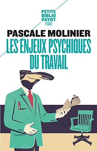 ENJEUX PSYCHIQUES AU TRAVAIL (LES) N.É.: MOLINIER PASCALE