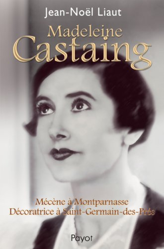 9782228902786: Madeleine Castaing : Mécène à Montparnasse, décoratrice à Saint-Germain-des-Prés