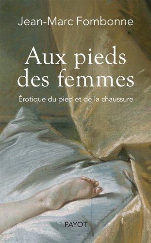 AUX PIEDS DES FEMMES: FOMBONNE JEAN-MARC