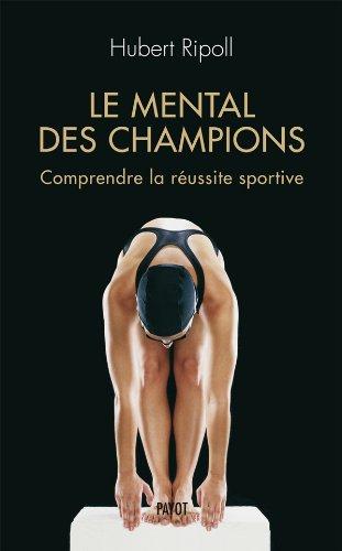 9782228903097: Le mental des champions : Comprendre la réussite sportive