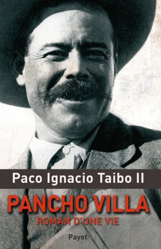 """Pancho Villa ; roman d'une vie"": Paco-Ignacio Taibo II"