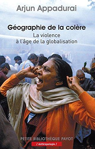"""""""géographie de la colère ; la violence Ã: l'âge de la globalisation"""" (2228904082) by Arjun Appadurai"""