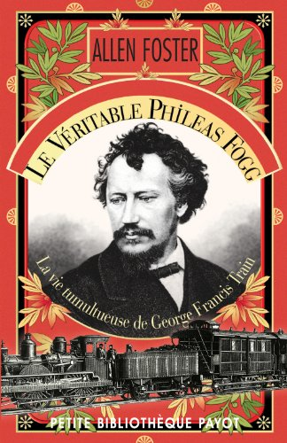 Le Véritable Phileas Fogg (French Edition) (2228904368) by Allen Foster