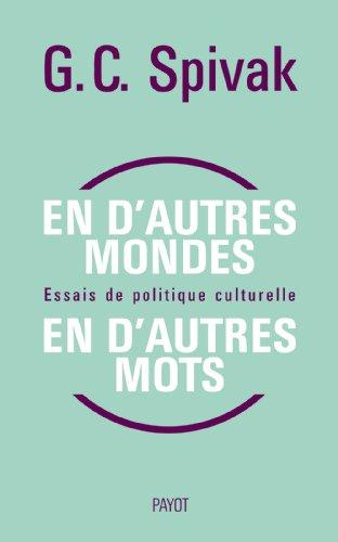 En d'autres mondes, en d'autres mots (French Edition): Gayatri Spivak