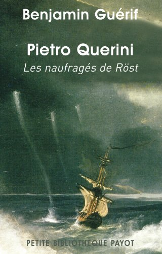 Pietro Querini : Les naufragés de Röst: Benjamin Guérif