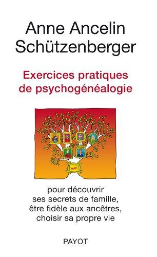 9782228905015: Exercices pratiques de psychogénéalogie pour découvrir ses secrets de famille, être fidèle. (PR.PA.GF.PSYCHO)