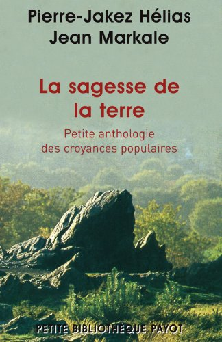 La sagesse de la terre (French Edition) (2228905097) by Pierre-Jakez H�lias