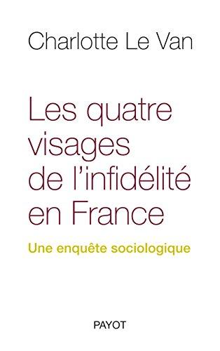 Les quatre visages de l'infidélité en France Une enquête sociologique: LE ...