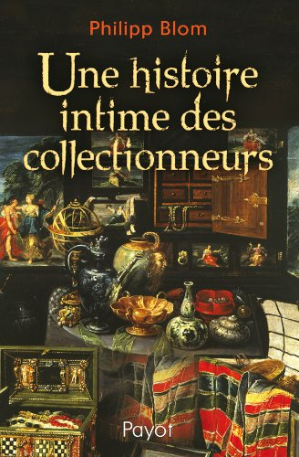 9782228905435: Une histoire intime des collectionneurs (French Edition)