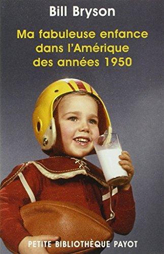 9782228905619: Ma fabuleuse enfance dans l'Am�rique des ann�es 1950 (PR.PA.PF.RE.VOY)