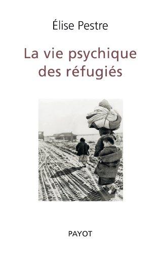 La Vie psychique des réfugiés: Elise Pestre