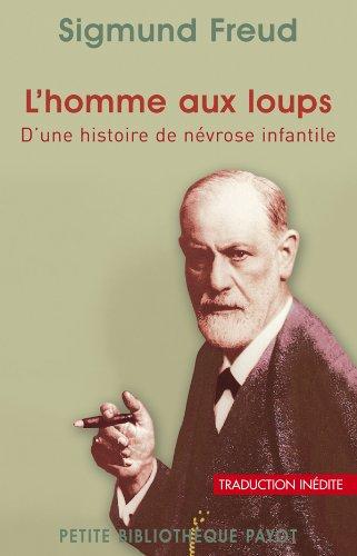 {L'Homme} aux loups. Histoire d'une névrose infantile (9782228905695) by Sigmund Freud