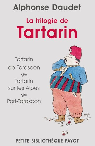 9782228906005: La trilogie de tartarin : Tartarin de Tarascon ; Tartarin sur les Alpes ; Port-Tarascon