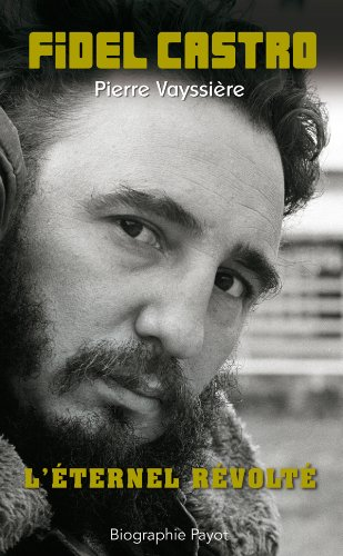 Fidel Castro (French Edition): Pierre Vayssi�¨re
