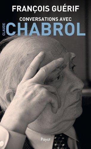 conversations avec Claude Chabrol: Fran�ois Gu�rif