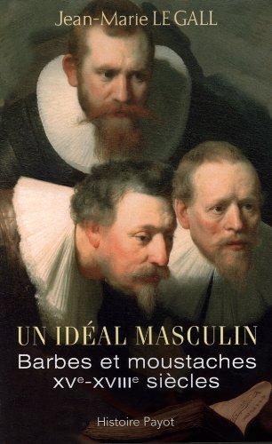 9782228906906: Un id�al masculin ? Barbes et moustaches (XVIe-XVIIIe si�cles)