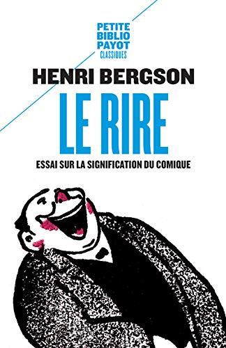 Le rire. Essai sur la signification du: Henri Bergson