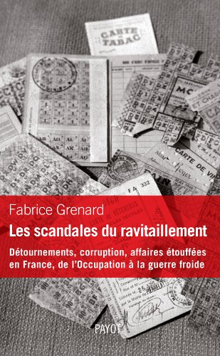 Les scandales du ravitaillement (French Edition): Grenard-F