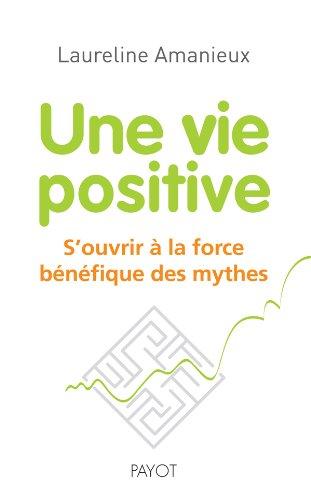 9782228907583: Une vie positive