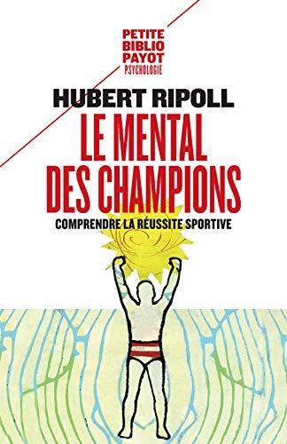 9782228907651: Le mental des champions : Comprendre la réussite sportive