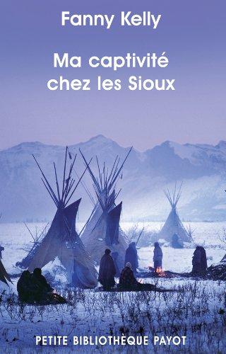 9782228907705: Ma captivit� chez les Sioux