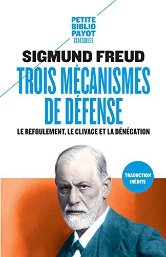 TROIS MECANISMES DE DEFENSE: FREUD SIGMUND
