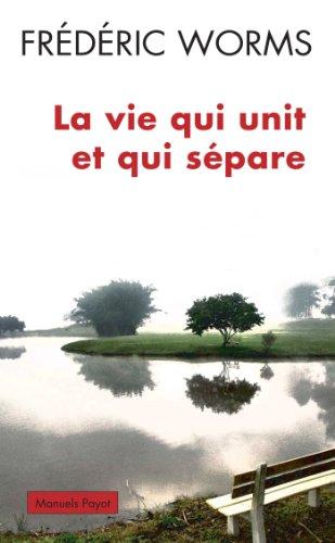9782228908504: La vie qui unit et qui sépare (PR.PA.GF.PHILO.)