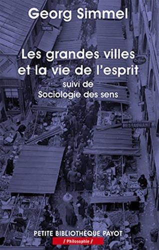 GRANDES VILLES ET LA VIE DE L ESPRIT -LE: SIMMEL GEORG
