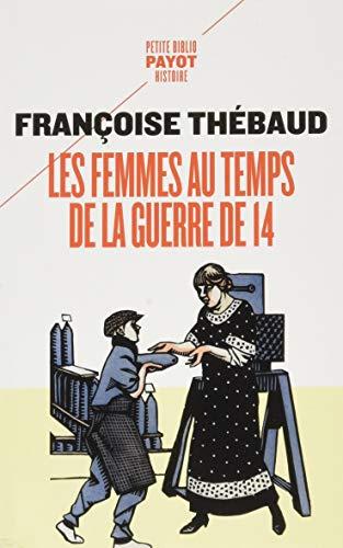 9782228910118: Les femmes au temps de la guerre de 14 (PR.PA.PF.HIST.)