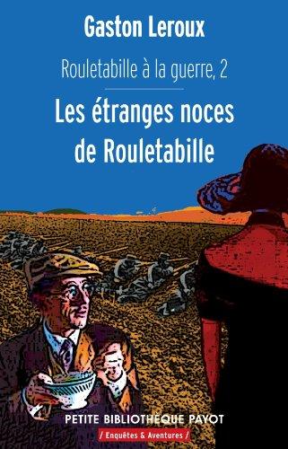 9782228910125: Rouletabille a la guerre 2 Les étranges noces de Rouletabille