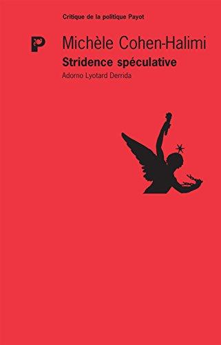 9782228910590: Stridence spéculative : Adorno Lyotard Derrida (Critique de la politique)