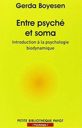 9782228911030: Entre psyché et soma : Introduction à la psychologie biodynamique