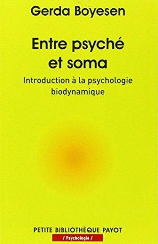 9782228911030: Entre psyché et soma : Introduction à la psychologie biodynamique