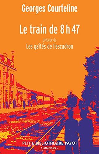 9782228911092: Le train de 8h47 : Précédé de Les gaîtés de l'escadron