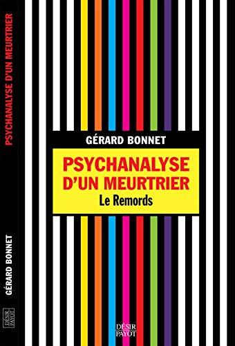 PSYCHANALYSE D UN MEURTRIER: BONNET GERARD